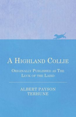 A Highland Collie - Originally Published as the Luck of the Laird