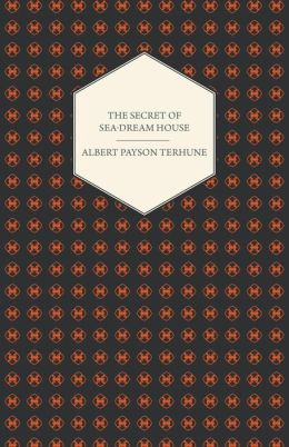The Secret of Sea-Dream House - A Novel