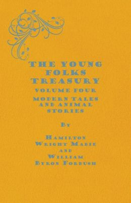 The Young Folks Treasury - Volume Four - Modern Tales and Animal Stories