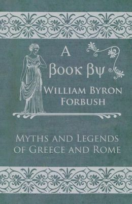 Myths and Legends of Greece and Rome