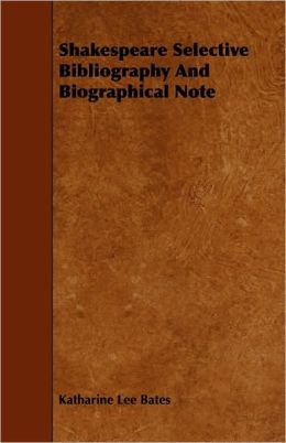 Shakespeare Selective Bibliography And Biographical Note