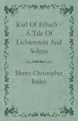 Karl of Erbach - A Tale of Lichtenstein and Solgau