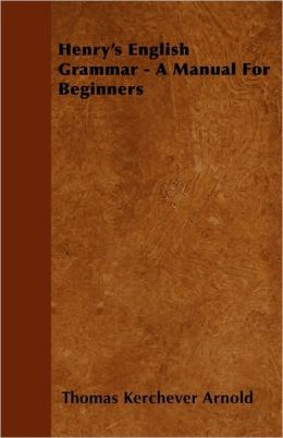 Henry's English Grammar - A Manual for Beginners