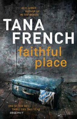 Faithful Place (Dublin Murder Squad Series #3)