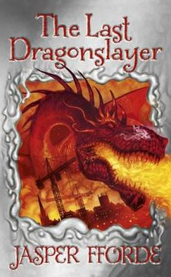 The Last Dragonslayer (The Chronicles of Kazam Series #1)