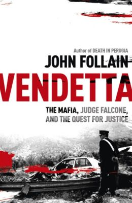 Vendetta: The Mafia, Judge Falcone, and the Hunt for Justice
