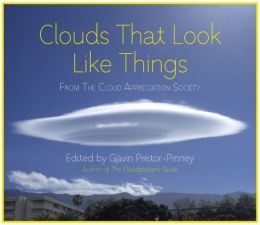 Clouds That Look Like Things: From the Cloud Appreciation Society