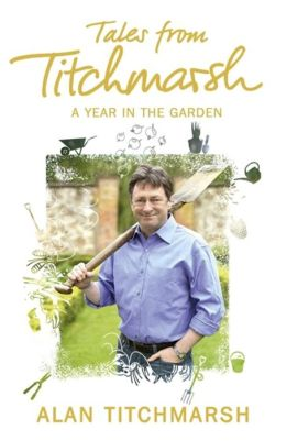 Tales from Titchmarsh: A Year in the Garden