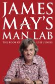 Book Cover Image. Title: James May's Man Lab:  The Book of Usefulness, Author: James May