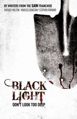 Black Light. by Patrick Melton, Stephen Romano, Marcus Dunstan