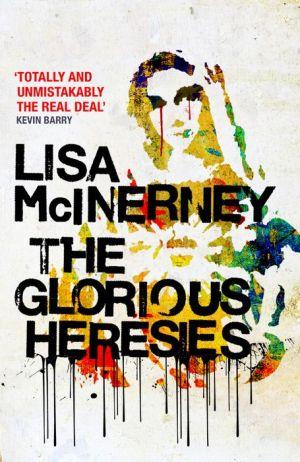 The Glorious Heresies