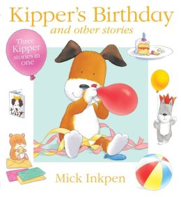 Kipper's Birthday and Other Stories: Three Kipper Stories in One