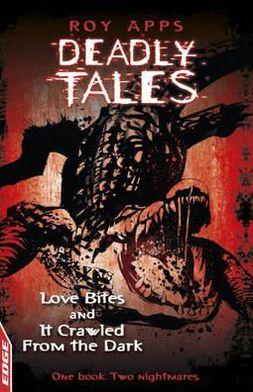 Love Bites and It Crawled from the Dark