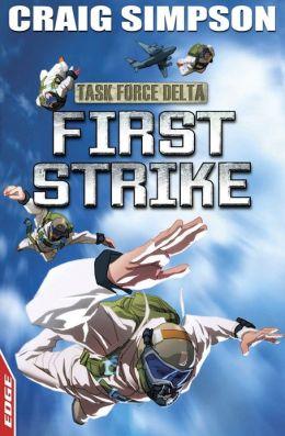 EDGE: Task Force Delta 3: First Strike