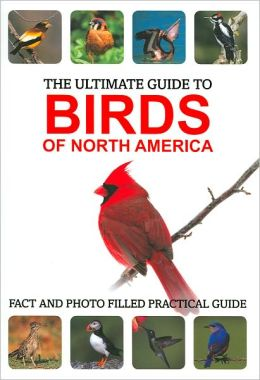 The Ultimate Guide to Birds of North America