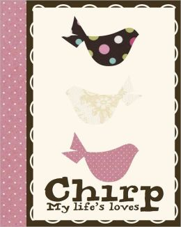 Life Canvas - Chirp My Life's Loves Journal