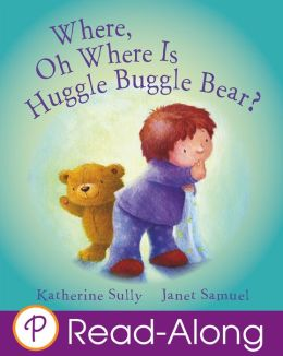 Where, Oh Where is Huggle Buggle Bear? (Parragon Read-Along)