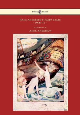 Hans Andersen's Fairy Tales Illustrated by Anne Anderson - Part II