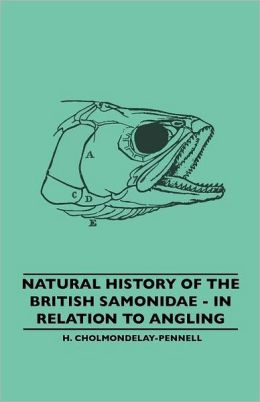 Natural History Of The British Samonidae - In Relation To Angling
