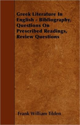 Greek Literature in English - Bibliography, Questions on Prescribed Readings, Review Questions