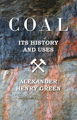 Coal - Its History and Uses