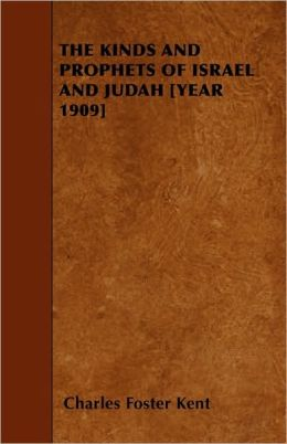 The Kinds and Prophets of Israel and Judah [Year 1909]