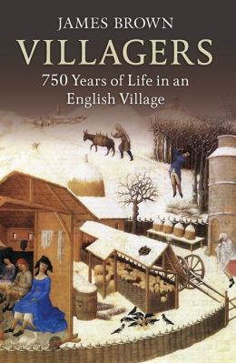 Villagers: 750 Years of Life in an English Village