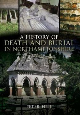 A History of Death and Burial in Northamptonshire