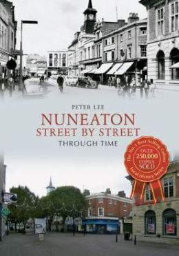 Nuneaton Through Time: A Second Selection