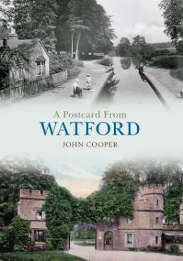 A Postcard from Watford Through Time. by John Cooper