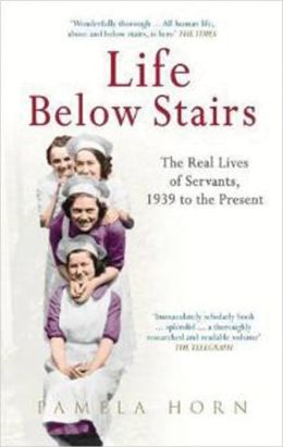 Life Below Stairs: 1939 to the Present