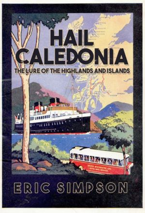 Hail Caledonia: The Lure of the Highlands