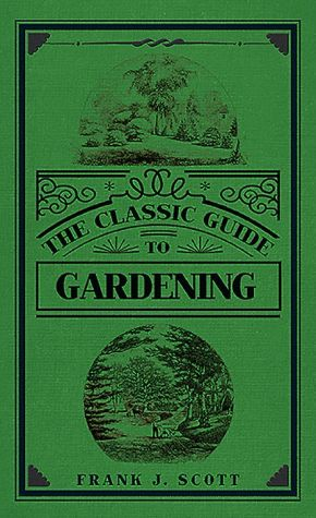 The Classic Guide to Gardening