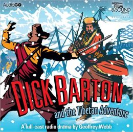 Dick Barton and the Tibetan Adventure