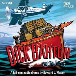 Dick Barton and the Vulture: A BBC Full-Cast Radio Drama