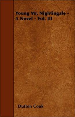 Young Mr. Nightingale - A Novel - Vol. III