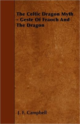 The Celtic Dragon Myth - Geste Of Fraoch And The Dragon