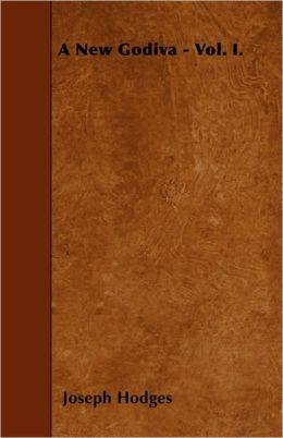 A New Godiva - Vol. I.