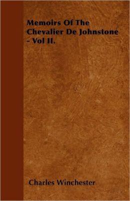 Memoirs Of The Chevalier De Johnstone - Vol II.
