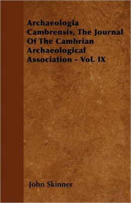 Archaeologia Cambrensis, The Journal Of The Cambrian Archaeological Association - Vol. Ix