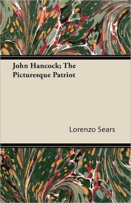 John Hancock; The Picturesque Patriot