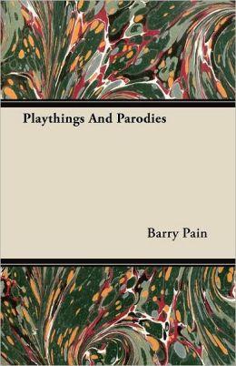 Playthings and Parodies