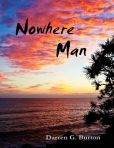 Book Cover Image. Title: Nowhere Man, Author: Darren G. Burton