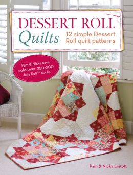 Dessert Roll Quilts: 12 Simple Dessert Roll Quilt Patterns