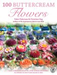 Book Cover Image. Title: 100 Buttercream Flowers:  The Complete Step-by-Step Guide to Piping Flowers in Buttercream Icing, Author: Valeri Valeriano