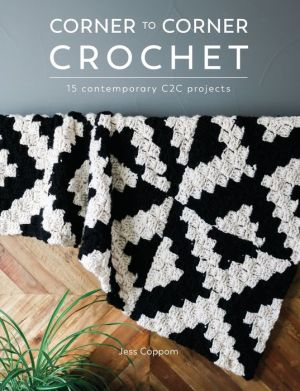 Book Corner to Corner Crochet: 15 Contemporary C2C Projects