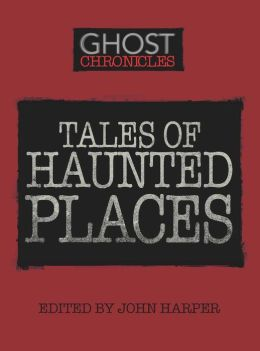 Tales of Haunted Places