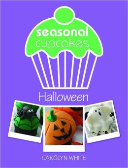 Seasonal Cupcakes - Halloween: 5 fun & spooky cupcake decorating projects (PagePerfect NOOK Book)
