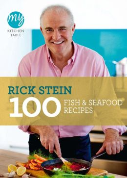 My Kitchen Table: 100 Fish and Seafood Recipes