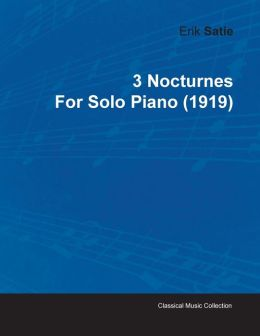 3 Nocturnes by Erik Satie for Solo Piano (1919)